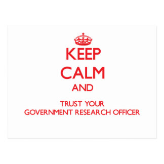 Keep Calm and trust your Government Research Offic Post Cards
