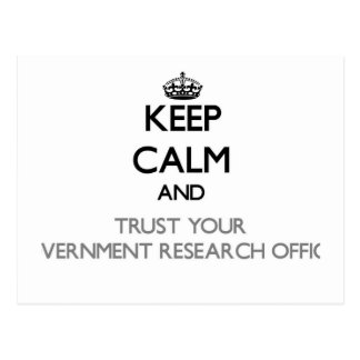 Keep Calm and Trust Your Government Research Offic Post Card