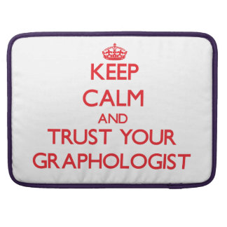 Keep Calm and trust your Graphologist Sleeve For MacBook Pro