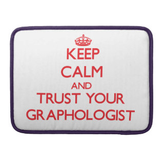 Keep Calm and trust your Graphologist MacBook Pro Sleeve