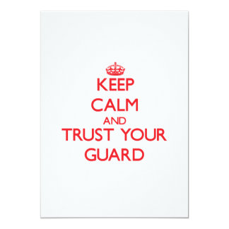 Keep Calm and trust your Guard 5x7 Paper Invitation Card