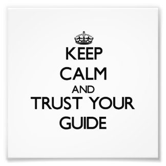 Keep Calm and Trust Your Guide Photo