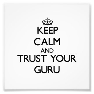 Keep Calm and Trust Your Guru Photo Art