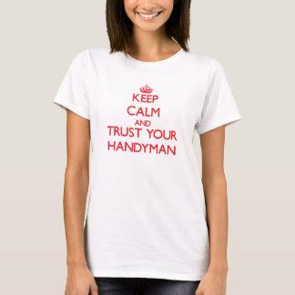 Keep Calm and trust your Handyman T-Shirt
