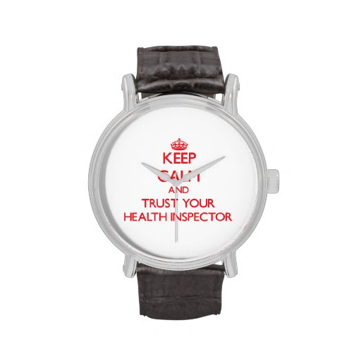 Keep Calm and trust your Health Inspector Watch