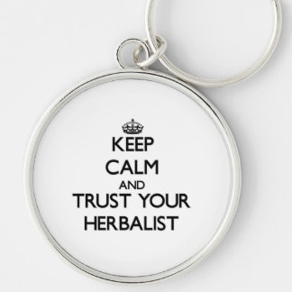 Keep Calm and Trust Your Herbalist Keychains