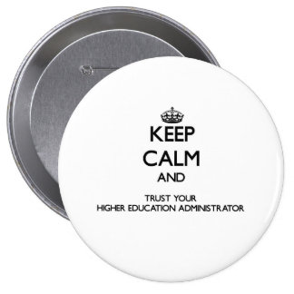 Keep Calm and Trust Your Higher Education Administ Buttons
