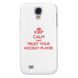 Keep Calm and trust your Hockey Player Samsung Galaxy S4 Cases