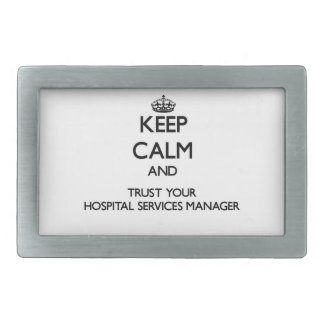 Keep Calm and Trust Your Hospital Services Manager Rectangular Belt Buckle