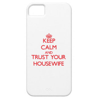 Keep Calm and trust your Housewife iPhone 5 Covers