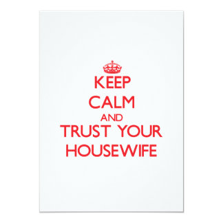 """Keep Calm and trust your Housewife 5"""" X 7"""" Invitation Card"""