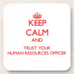 Keep Calm and Trust Your Human Resources Officer Coaster