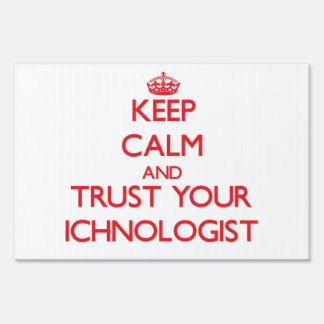 Keep Calm and Trust Your Ichnologist Lawn Sign