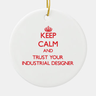 Keep Calm and Trust Your Industrial Designer Double-Sided Ceramic Round Christmas Ornament