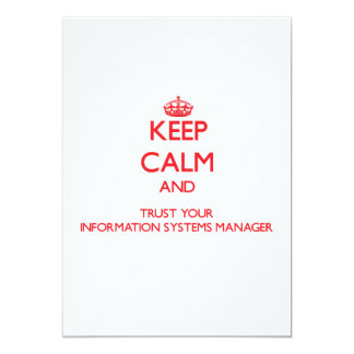 Keep Calm and trust your Information Systems Manag Custom Invites