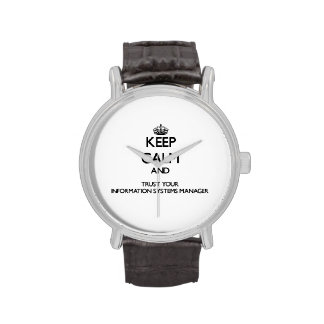 Keep Calm and Trust Your Information Systems Manag Wrist Watch