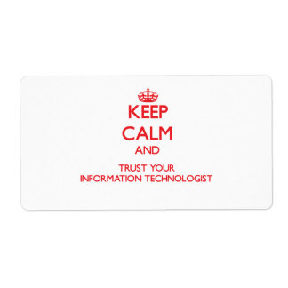 Keep Calm and Trust Your Information Technologist Shipping Label