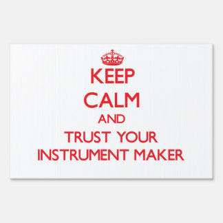 Keep Calm and Trust Your Instrument Maker Sign