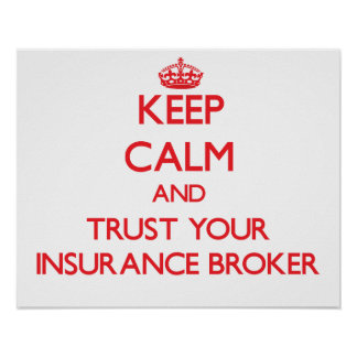 Keep Calm and Trust Your Insurance Broker Print