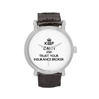 Keep Calm and Trust Your Insurance Broker Wristwatch