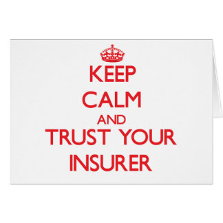 Keep Calm and Trust Your Insurer Greeting Card