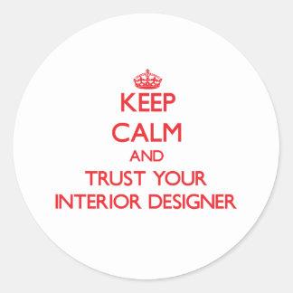 Keep Calm and Trust Your Interior Designer Classic Round Sticker