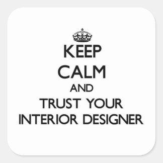 Keep Calm and Trust Your Interior Designer Square Sticker