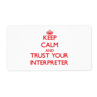 Keep Calm and Trust Your Interpreter Shipping Label