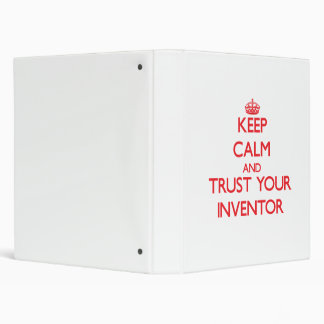 Keep Calm and Trust Your Inventor 3 Ring Binder