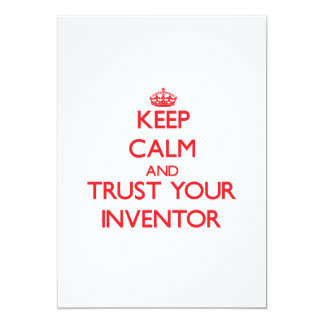 """Keep Calm and trust your Inventor 5"""" X 7"""" Invitation Card"""