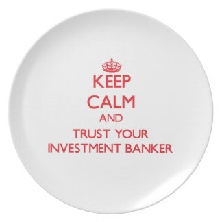 Keep Calm and Trust Your Investment Banker Dinner Plates