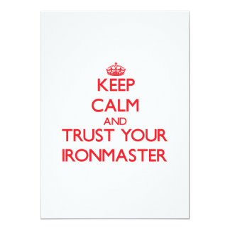 Keep Calm and trust your Ironmaster 5x7 Paper Invitation Card