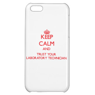 Keep Calm and trust your Laboratory Technician Cover For iPhone 5C