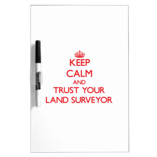 Keep Calm and Trust Your Land Surveyor Dry Erase Board