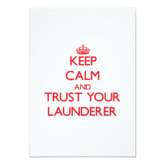 Keep Calm and trust your Launderer Custom Invitations