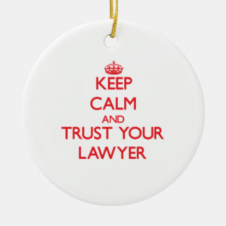 Keep Calm and Trust Your Lawyer Double-Sided Ceramic Round Christmas Ornament
