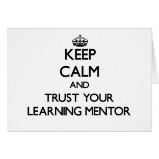 Keep Calm and Trust Your Learning Mentor Stationery Note Card