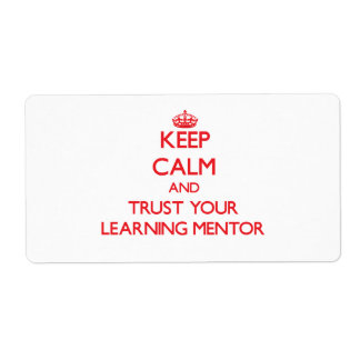 Keep Calm and Trust Your Learning Mentor Personalized Shipping Label