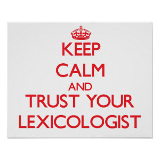 Keep Calm and Trust Your Lexicologist Poster