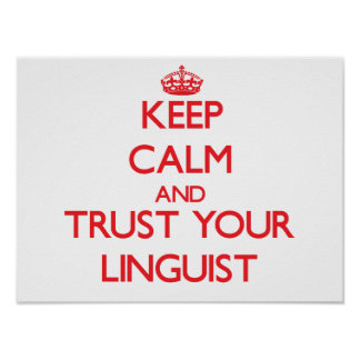 Keep Calm and Trust Your Linguist Poster
