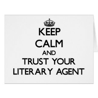 Keep Calm and Trust Your Literary Agent Greeting Card