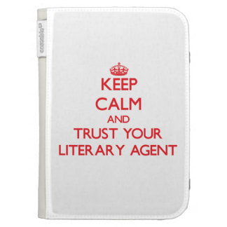 Keep Calm and trust your Literary Agent Case For Kindle