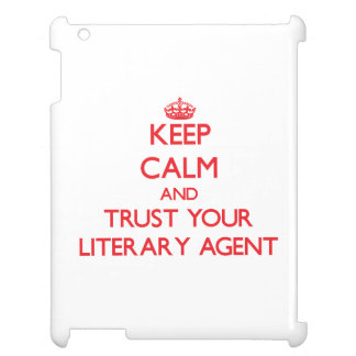 Keep Calm and trust your Literary Agent Cover For The iPad 2 3 4