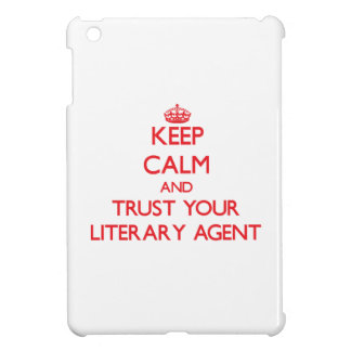 Keep Calm and trust your Literary Agent Case For The iPad Mini