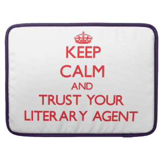 Keep Calm and trust your Literary Agent Sleeve For MacBooks