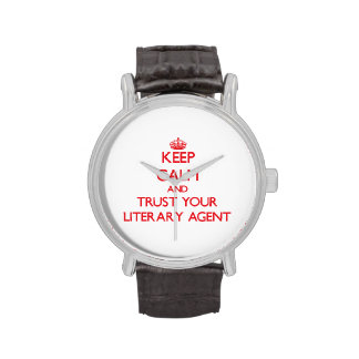 Keep Calm and trust your Literary Agent Wrist Watch