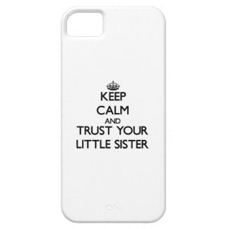 Keep Calm and Trust  your Little Sister iPhone 5 Cover