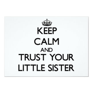 Keep Calm and Trust  your Little Sister 5x7 Paper Invitation Card