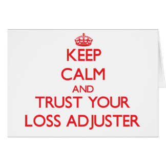 Keep Calm and Trust Your Loss Adjuster Greeting Card