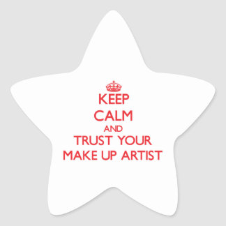 Keep Calm and Trust Your Make Up Artist Star Stickers